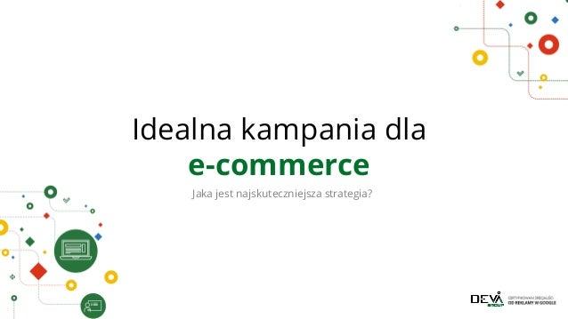 Jak mądrze wydawać środki w AdWords z Tour de e-commerce Slide 3