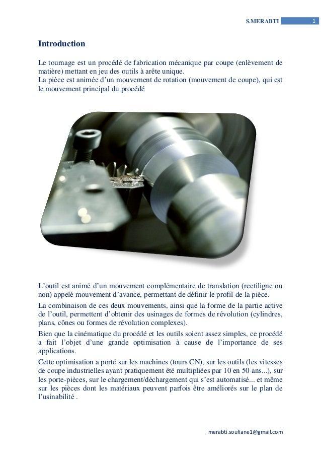 merabti.soufiane1@gmail.com  S.MERABTI 1  Introduction  Le tournage est un procédé de fabrication mécanique par coupe (enl...