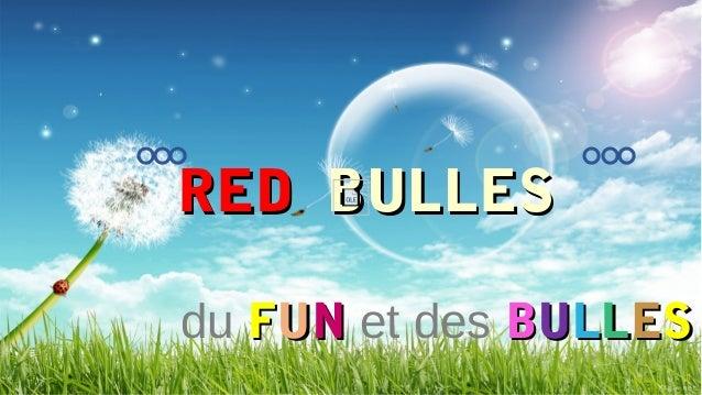 REDRED BULLESBULLESdu FFUUNN et des BBUULLLLEESS°°° °°°