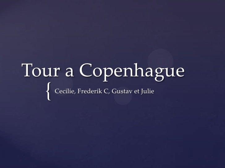Tour a Copenhague  {   Cecilie, Frederik C, Gustav et Julie