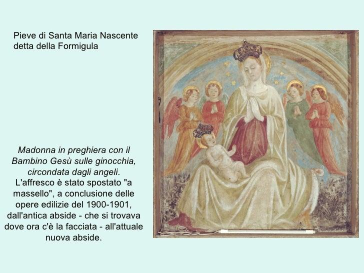 Pieve di Santa Maria Nascente  detta della Formigula   Madonna in preghiera con il  Bambino Gesù sulle ginocchia,       ci...