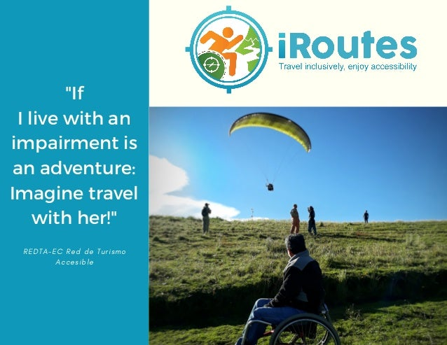 """""""If I live with an impairment is an adventure: Imagine travel with her!"""" R E D T A - E C R e d d e T u r i s m o A c c e s..."""