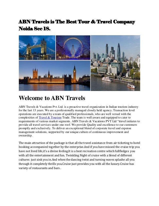 ABN Travels is The Best Tour & Travel CompanyNoida Sec 18.Welcome to ABN TravelsABN Travels & Vacations Pvt. Ltd. is a pro...