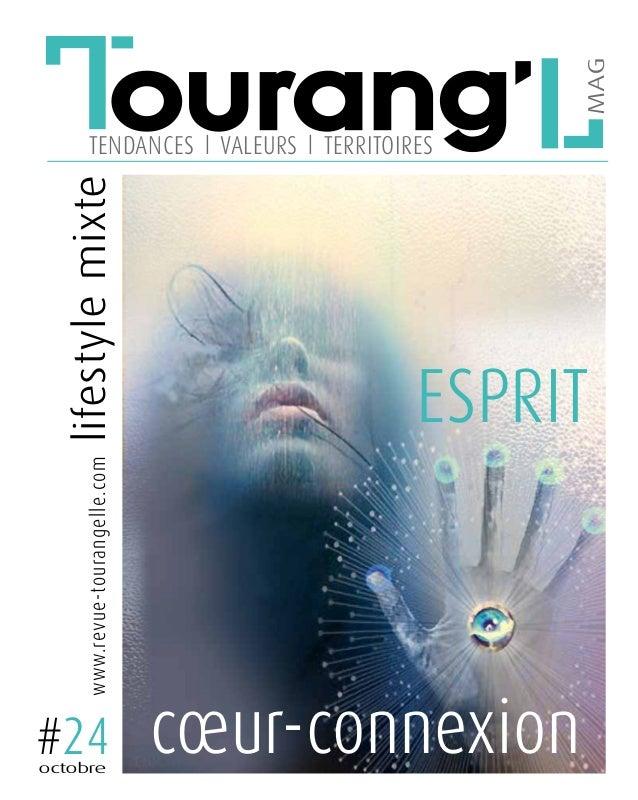 L  mAg  tourang'L  www.revue-tourangelle.com  lifestyle mixte  tendances l valeurs l territoires  #24 octobre  esprit  cœu...