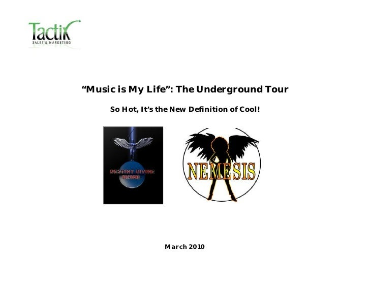 """Music is My Life"": The Underground Tour       So Hot, It's the New Definition of Cool!                        March 2010"