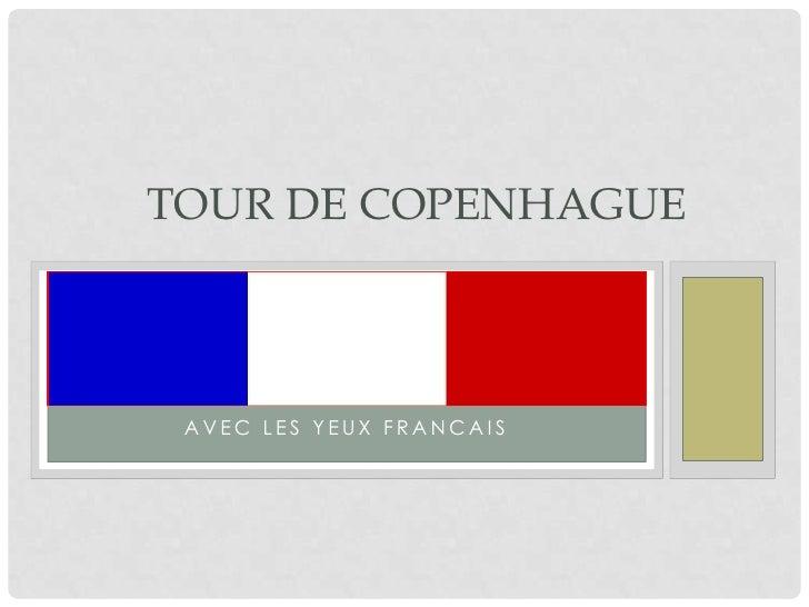TOUR DE COPENHAGUE AVEC LES YEUX FRANCAIS