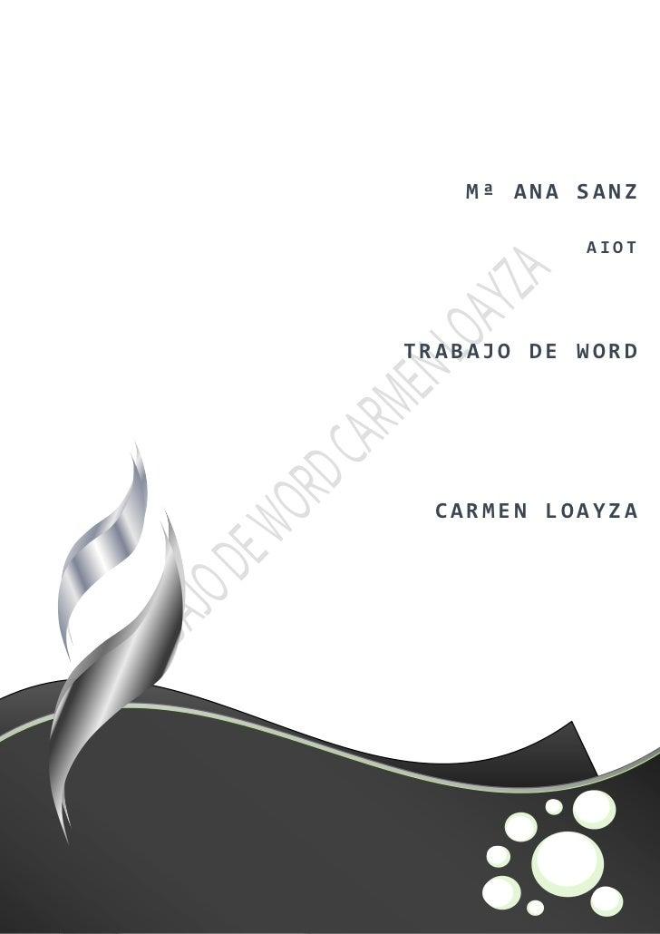 Mª ANA SANZ                             AIOT                  TRABAJO DE WORD                    CARMEN LOAYZA[Escriba tex...