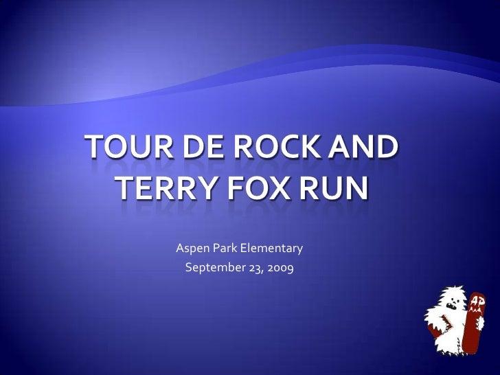 Tour De Rock and Terry Fox Run<br />Aspen Park Elementary <br />September 23, 2009<br />