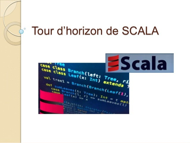 Tour d'horizon de SCALA