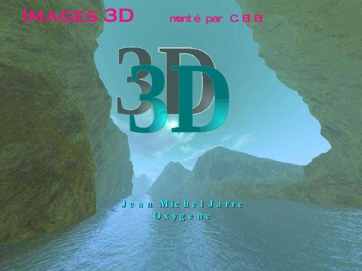 Jean Michel Jarre Oxygene 3D Images 3D  monté par C.BiBi