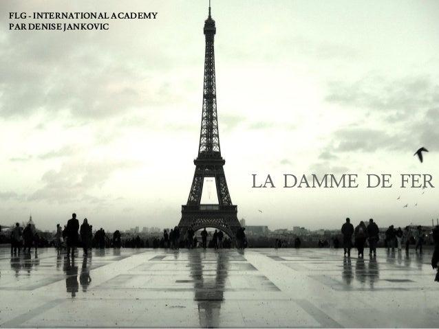 LA DAMME DE FER FLG - INTERNATIONAL ACADEMY PAR DENISE JANKOVIC