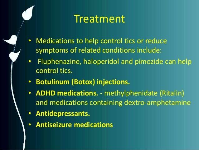 ... 11. Treatment • Medications to help control tics ...