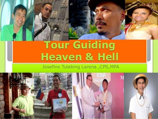 Tour Guiding Heaven & Hell Josefino Tulabing Larena ,CPS,MPA