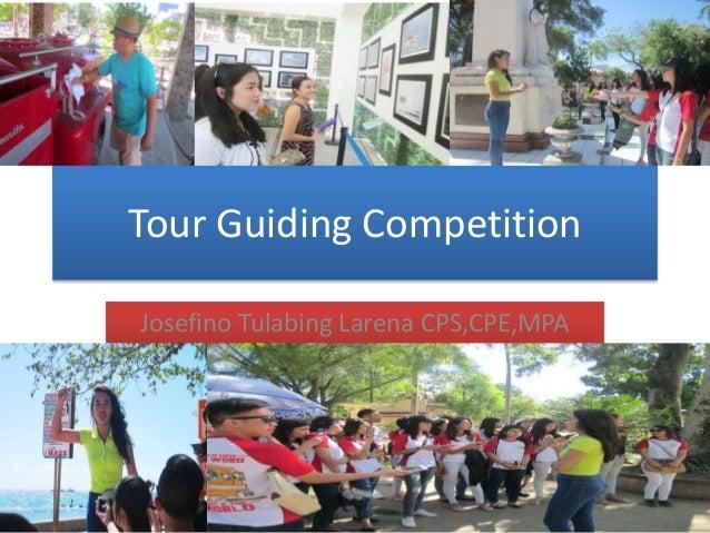Tour Guiding Competition Josefino Tulabing Larena CPS,CPE,MPA