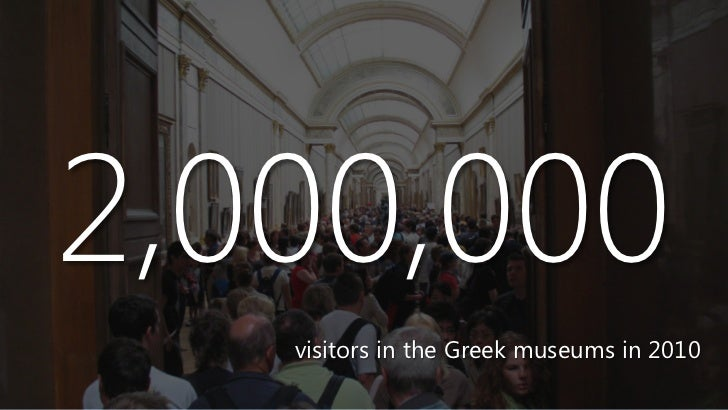 2,000,000   visitors in the Greek museums in 2010