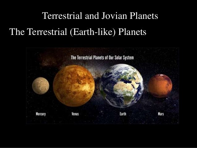 jovian planets The jovian planets are much larger than the terrestrials: the smallest jovian planet  is nearly four times larger in diameter than earth, the largest of the terrestrials.