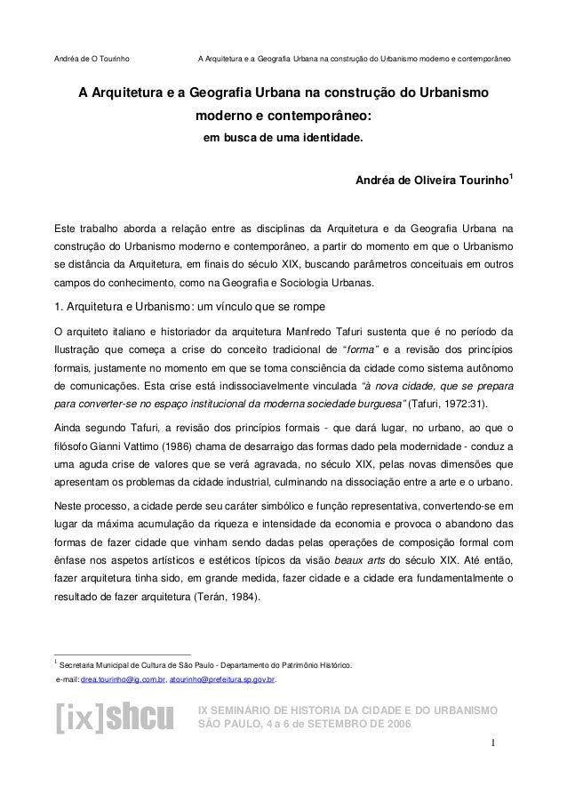 Andréa de O Tourinho A Arquitetura e a Geografia Urbana na construção do Urbanismo moderno e contemporâneo 1 IX SEMINÁRIO ...