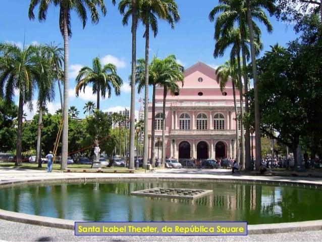 Santa Izabel Theater, da República Square