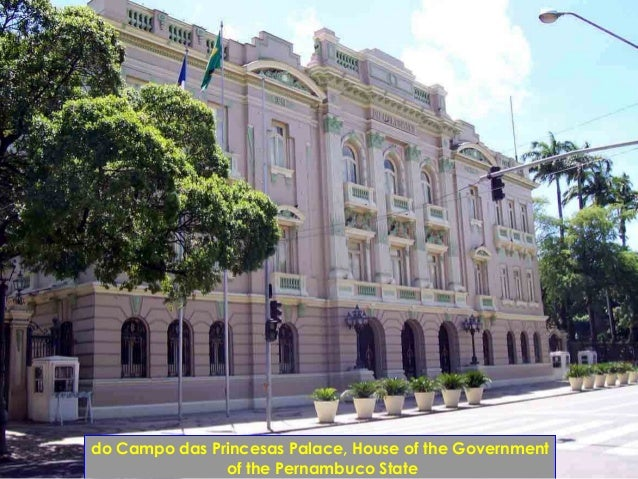 do Campo das Princesas Palace, House of the Government of the Pernambuco State