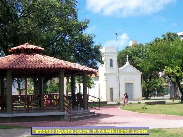Fernando Figueira Square, in the Milk Island Quarter