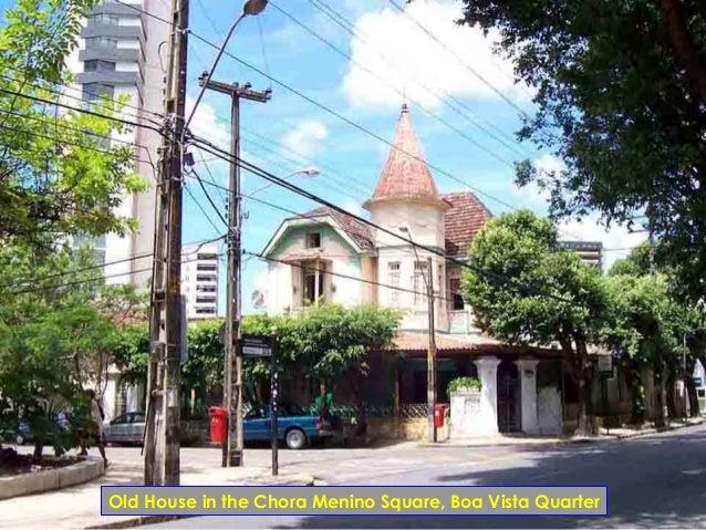 Old House in the Chora Menino Square, Boa Vista Quarter