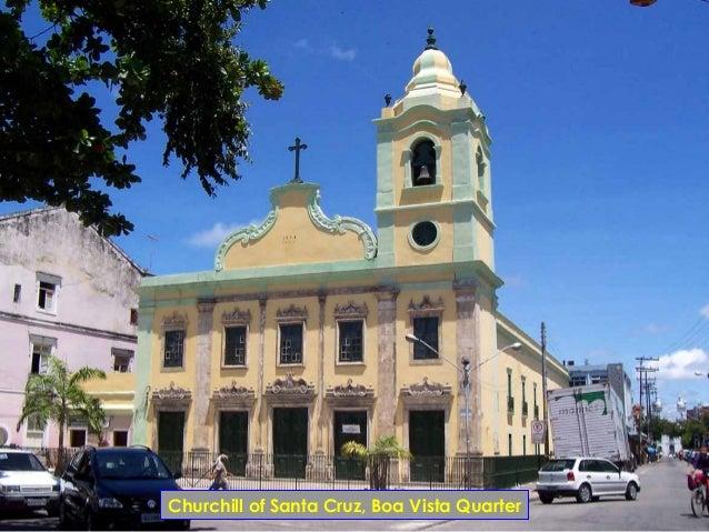 Churchill of Santa Cruz, Boa Vista Quarter