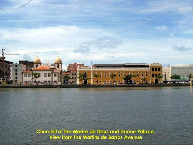 Churchill of the Madre de Deus and Duane Palace, View from the Martins de Barros Avenue