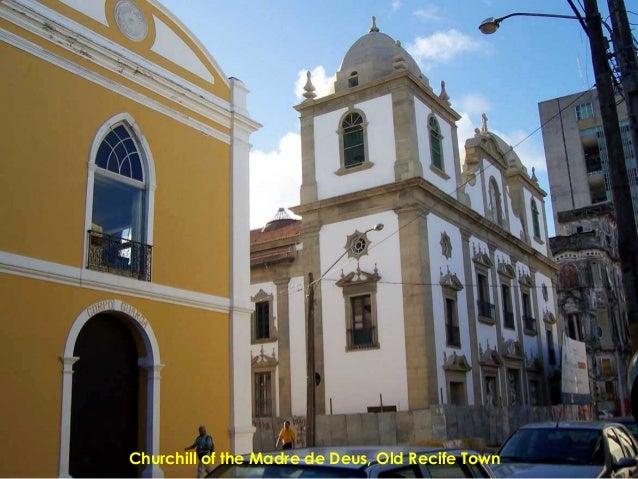 Churchill of the Madre de Deus, Old Recife Town