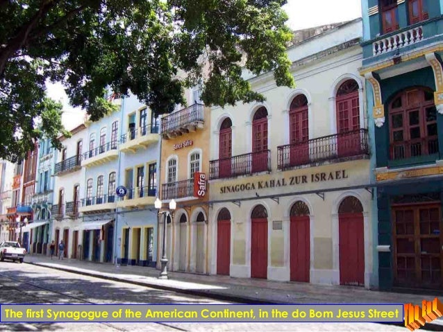The first Synagogue of the American Continent, in the do Bom Jesus Street