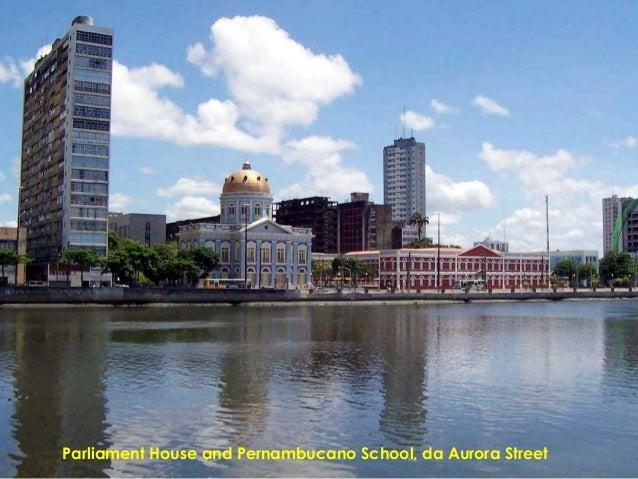 Parliament House and Pernambucano School, da Aurora Street