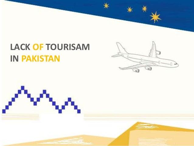 LACK OF TOURISAM IN PAKISTAN