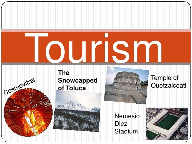 Tourism  The                         Temple of  Snowcapped  of Toluca              Quetzalcoatl                  Nemesio  ...