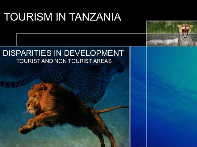 TOURISM IN TANZANIADISPARITIES IN DEVELOPMENT  TOURIST AND NON TOURIST AREAS