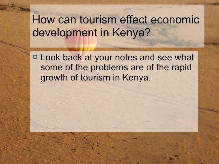 the tourism in kenya tourism essay Tourism in kenyaby developing its tourist industry, kenya has the potential for reducing poverty and protecting the environment to what extent do you agree with this statementcan tourism.