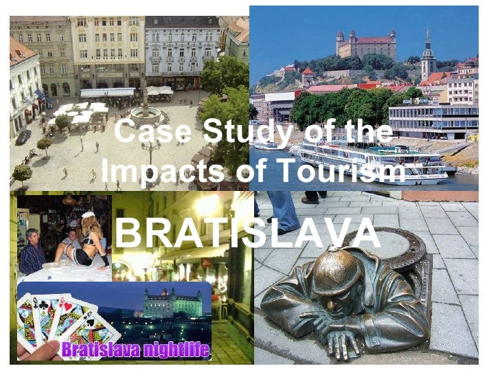 Case Study of the Impacts of Tourism BRATISLAVA