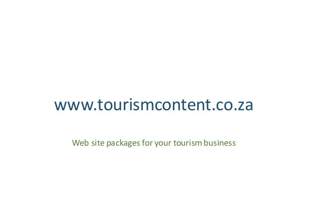 www.tourismcontent.co.za Web	site	packages	for	your	tourism	business