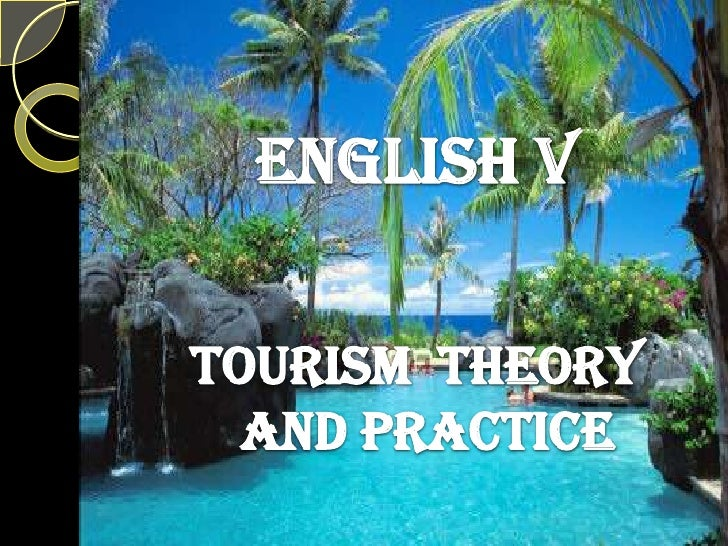 ENGLISH V<br />TOURISM  THEORY  AND PRACTICE<br />