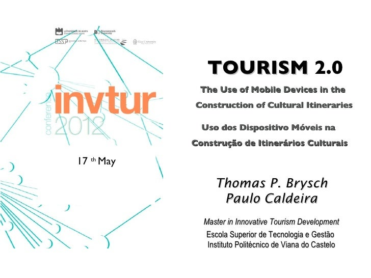 TOURISM 2.0             The Use of Mobile Devices in the            Construction of Cultural Itineraries              Uso ...