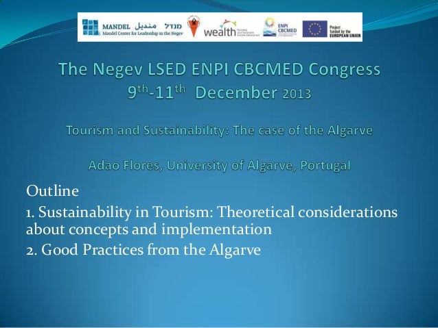 Outline 1. Sustainability in Tourism: Theoretical considerations about concepts and implementation 2. Good Practices from ...