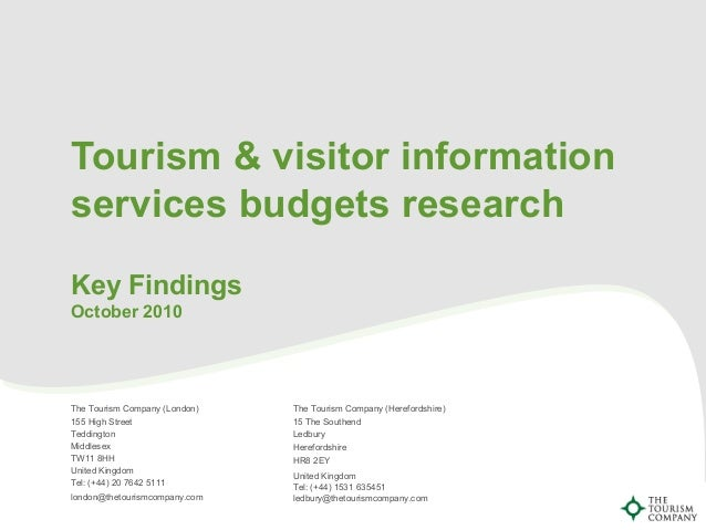 Tourism & visitor information services budgets research Key Findings October 2010 The Tourism Company (London) 155 High St...