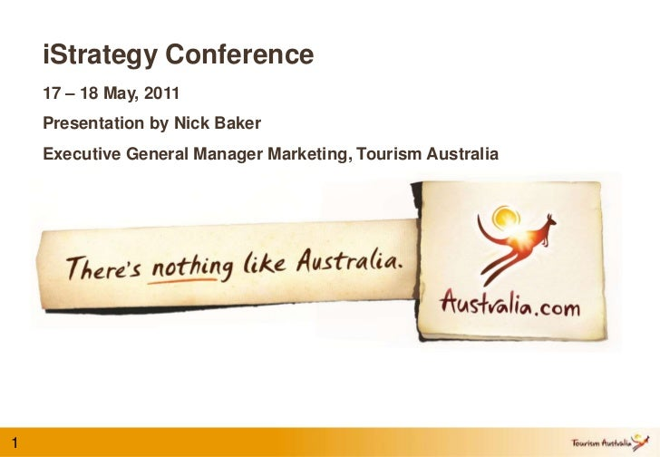 iStrategy Conference <br />17 – 18 May, 2011<br />Presentation by Nick Baker<br />Executive General Manager Marketing, Tou...