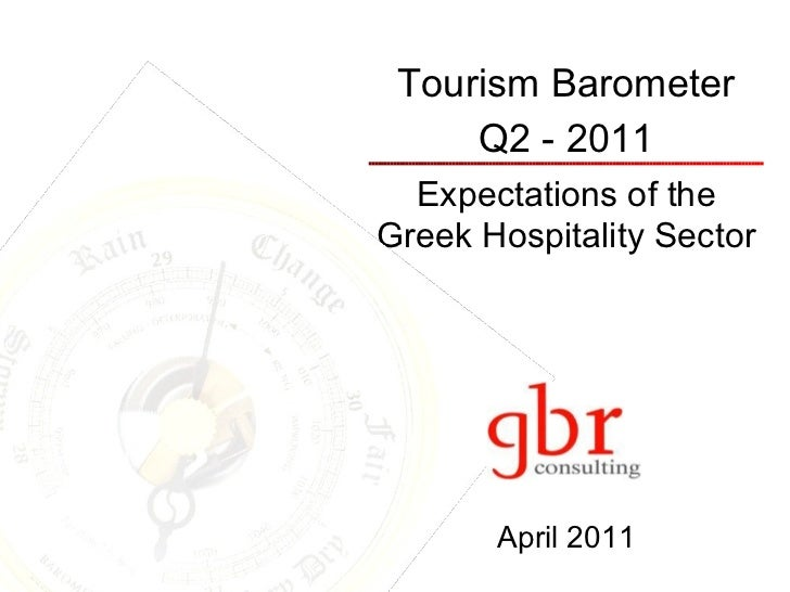 Tourism Barometer Q2 - 2011 Expectations of the Greek Hospitality Sector April 2011