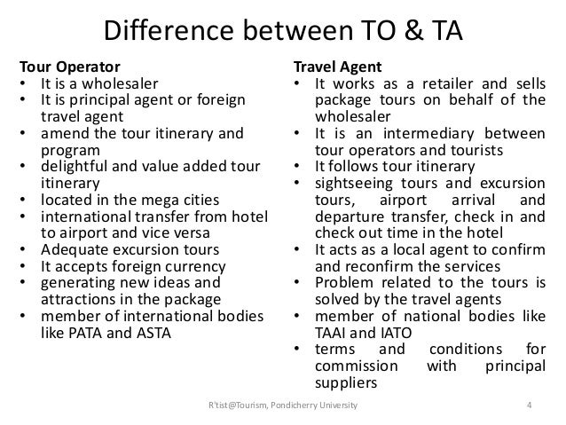 the differences between a tour operator The economic relation between a tour operator and a travel agent has the same   changes in the absolute levels of the prizes maintaining the same difference.