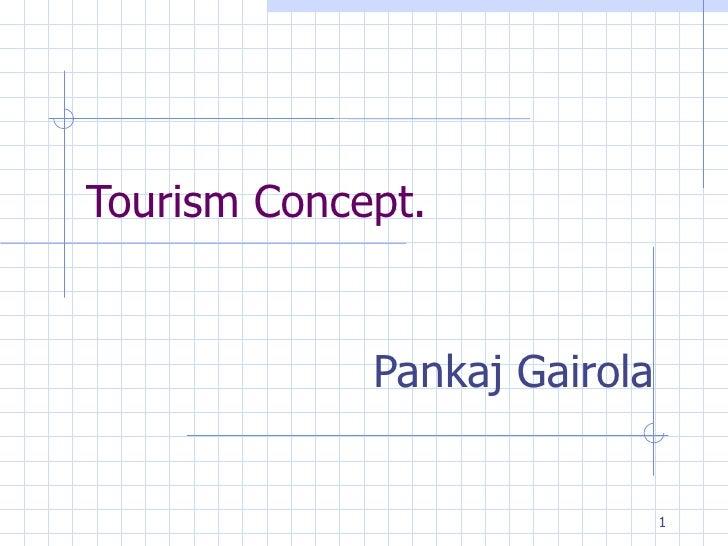 Tourism Concept. Pankaj Gairola