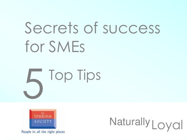 Secrets of success for SMEs LoyalNaturally 5Top Tips