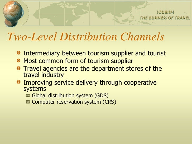 tourism distribution channel Furthermore, the student manages the multitude of distribution channels and  knows how to manage accommodation business distribution channels and branding  degree programme in hospitality, tourism and experience management,.