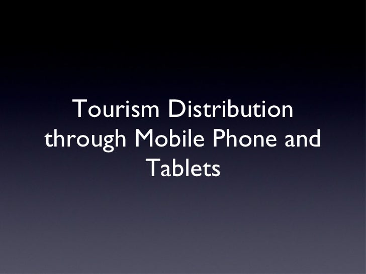 Tourism Distribution through Mobile Phone and Tablets