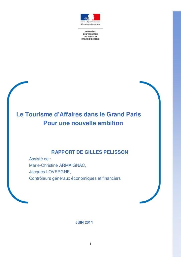 Le Tourisme d'Affaires dans le Grand Paris         Pour une nouvelle ambition                   RAPPORT DE GILLES PELISSON...
