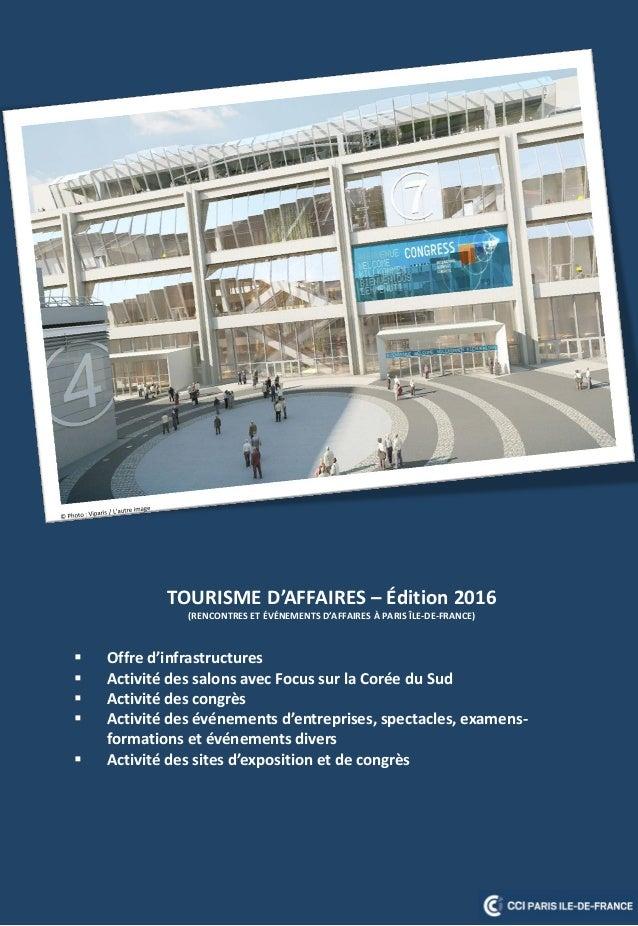 TOURISME D'AFFAIRES – Édition 2016 (RENCONTRES ET ÉVÉNEMENTS D'AFFAIRES À PARIS ÎLE-DE-FRANCE)  Offre d'infrastructures ...