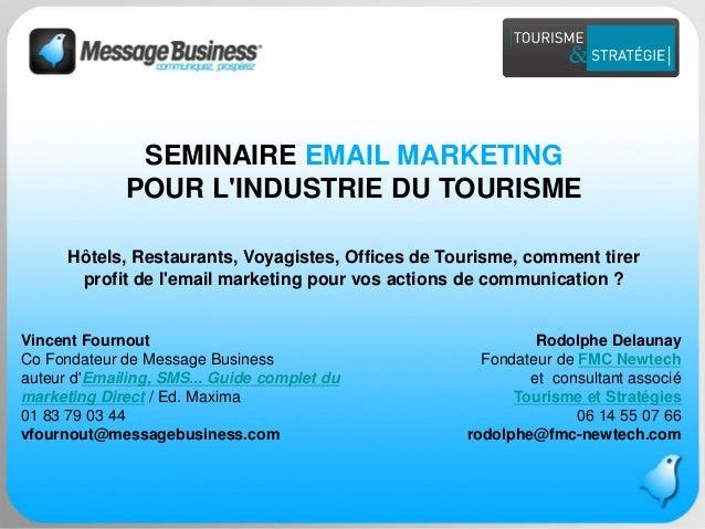 Message Business / Rodolphe Delaunay / Tourisme et Stratégies @ Newtourism  Vincent FournoutCo Fondateur de Message Busi...